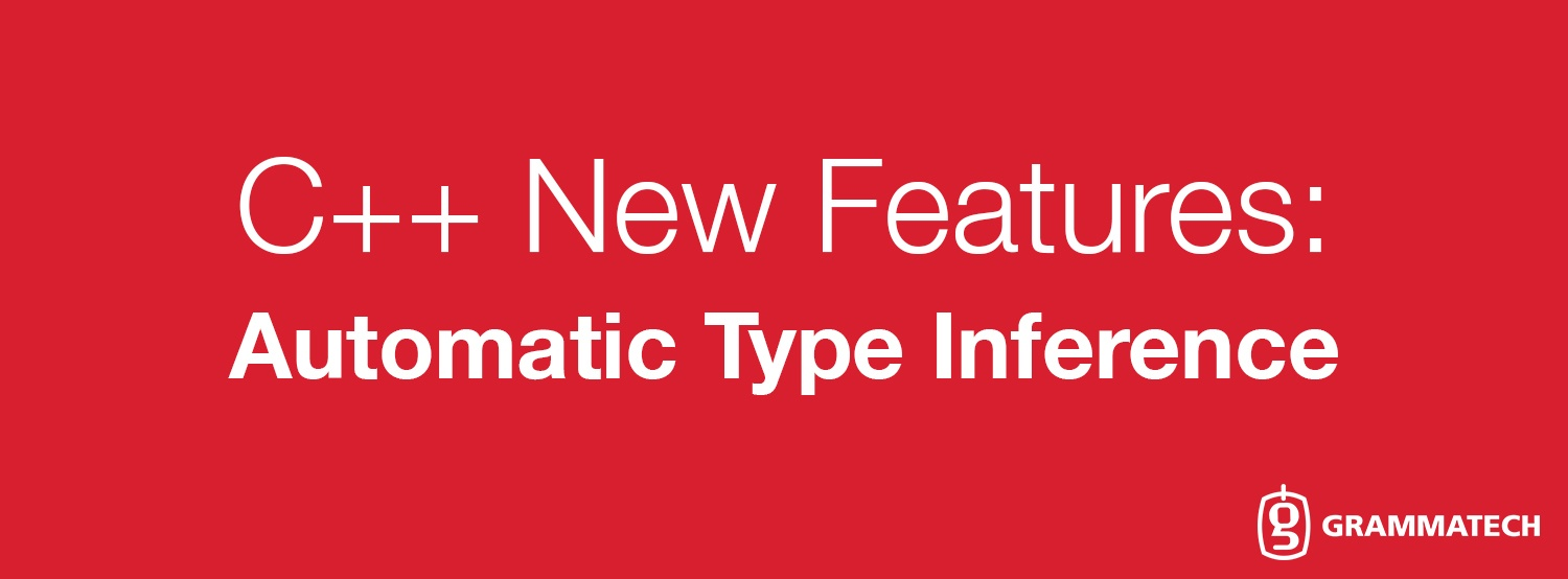 New Features of C++: Automatic Type Inference