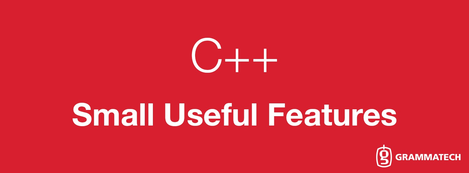 New Features of C++: Small but Useful Features
