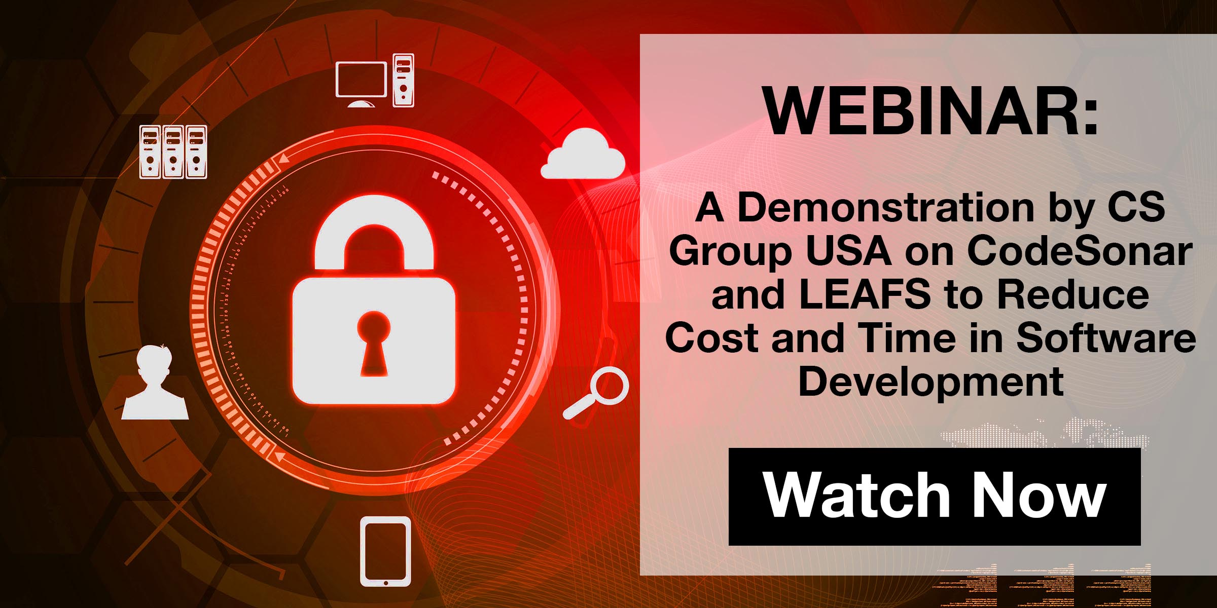 Webinar Recording - A Demonstration by CS Group USA on CodeSonar and LEAFS to Reduce Cost and Time in Software Development
