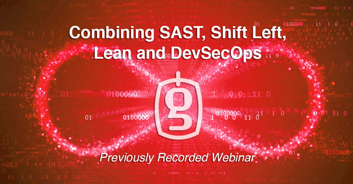 Webinar Recording - Combining SAST, Lean, Shift Left, DevSecOps