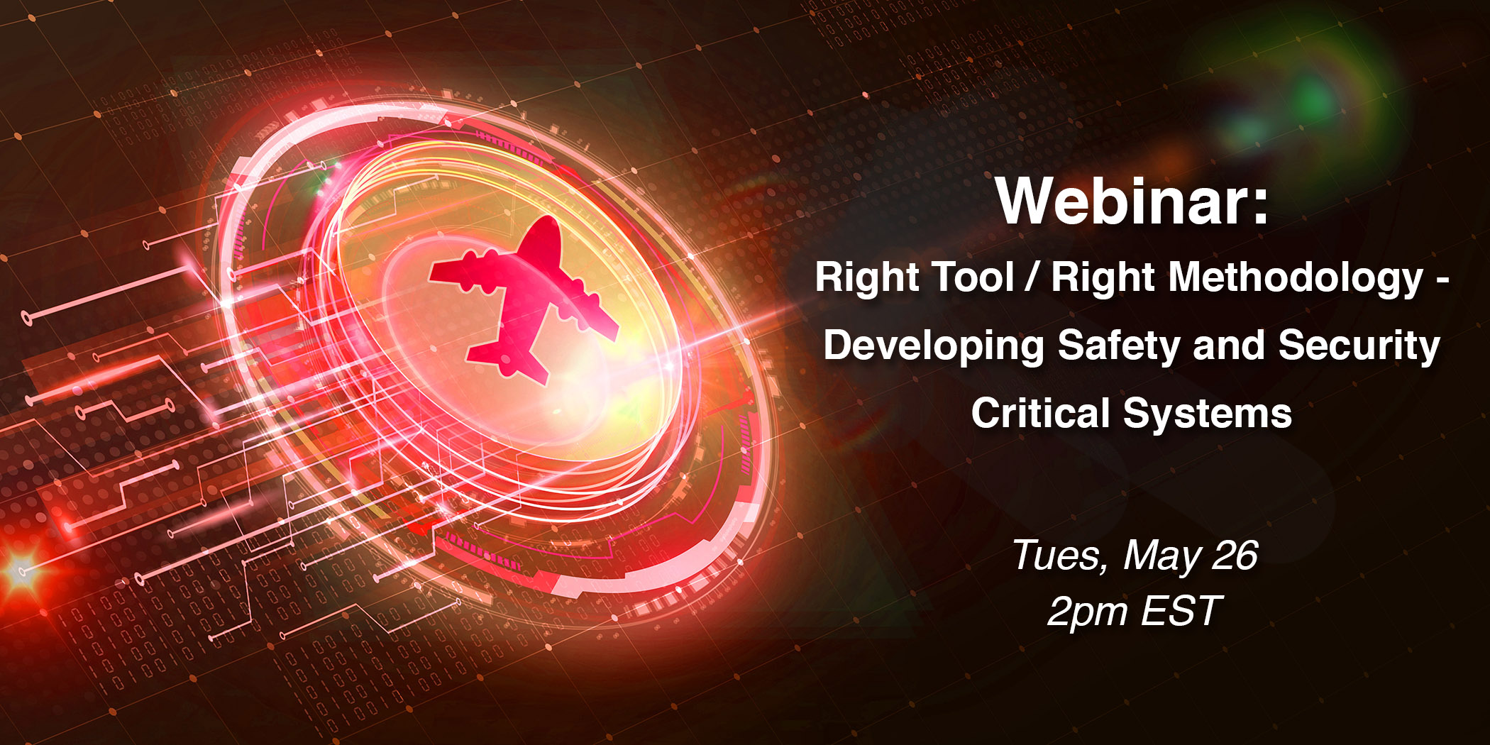 Webinar Recording - Right Tool, Right Methodology: Developing Safety and Security Critical Systems (with AFuzion)
